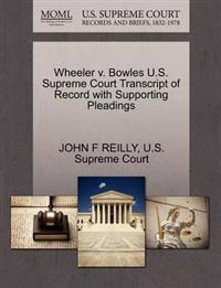 Wheeler V. Bowles U.S. Supreme Court Transcript of Record with Supporting Pleadings
