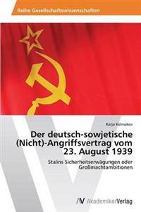 Der Deutsch-Sowjetische (Nicht)-Angriffsvertrag Vom 23. August 1939