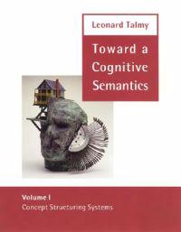 Toward a Cognitive Semantics