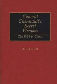 General Chennault's Secret Weapon