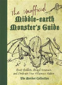 The Unofficial Middle-Earth Monster's Guide: Hunt Hobbits, Hoard Treasure, and Embrace Your Villainous Nature: The Mordor Collective