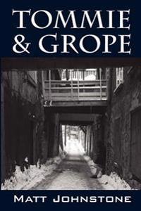 Tommie & Grope