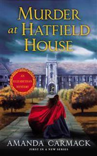 Murder at Hatfield House