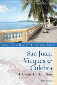 Explorer's Guide San Juan, Vieques & Culebra: A Great Destination