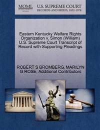 Eastern Kentucky Welfare Rights Organization V. Simon (William) U.S. Supreme Court Transcript of Record with Supporting Pleadings