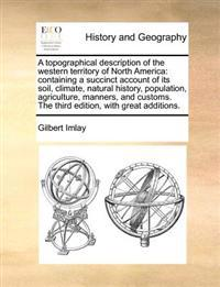 A Topographical Description of the Western Territory of North America
