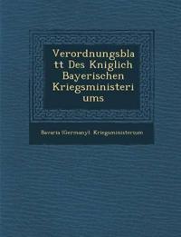 Verordnungsblatt Des K¿niglich Bayerischen Kriegsministeriums