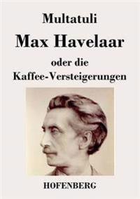 Max Havelaar Oder Die Kaffee-Versteigerungen