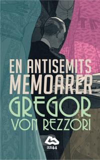 En antisemits memoarer : en roman i fem berättelser
