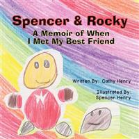 Spencer & Rocky: A Memoir of When I Met My Best Friend