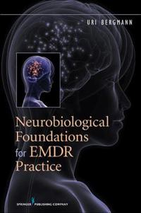 Neurobiological Foundations of EMDR Practice