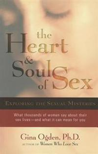 The Heart and Soul of Sex: Exploring the Sexual Mysteries