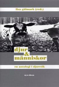 Djur och människor : En antologi i djuretik