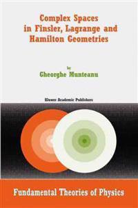 Complex Spaces In Finsler, Lagrange And Hamilton Geometries