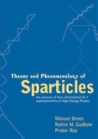 Theory and Phenomenology of Sparticles