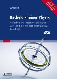 Bachelor-Trainer Physik: Aufgaben Und Fragen Mit Lasungen Zum Lehrbuch Von Tipler/Mosca Physik [With DVD]