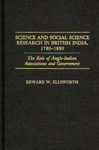 Science and Social Science Research in British India, 1780-1880