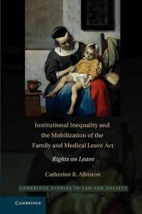 Institutional Inequality and the Mobilization of the Family and Medical Leave Act