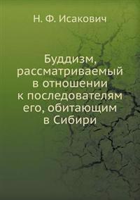 Buddizm, Rassmatrivaemyj V Otnoshenii K Posledovatelyam Ego, Obitayuschim V Sibiri