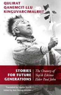 Stories for Future Generations/Qulirat Qanemcit-Llu Kinguvarcimalriit