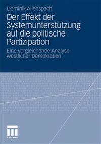 Der Effekt Der Politischen Systemunterstutzung Auf Die Politische Partizipation in Westlichen Demokratien
