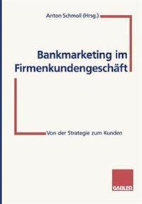 Bankmarketing Im Firmenkundengeschäft