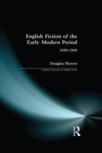 English Fiction of the Early Modern Period, 1890-1940