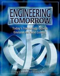 Engineering Tomorrow: Today's Technology Experts Envision the Next Century