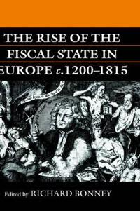 The Rise of the Fiscal State in Europe 1200-1815