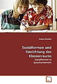 Sozialformen und Einrichtung des Klassenraums