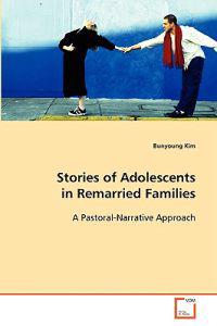 Stories of Adolescents in Remarried Families