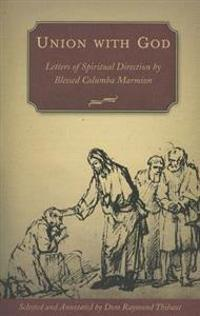 Union with God: Letters of Spiritual Direction by Blessed Columba Marmion