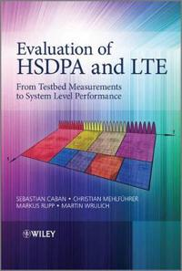 Evaluation of HSDPA to LTE: From Testbed Measurements to System Level Performance