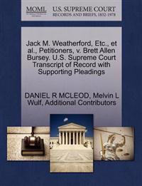 Jack M. Weatherford, Etc., et al., Petitioners, V. Brett Allen Bursey. U.S. Supreme Court Transcript of Record with Supporting Pleadings