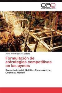 Formulacion de Estrategias Competitivas En Las Pymes