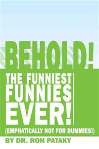 Behold! the Funniest Funnies Ever!