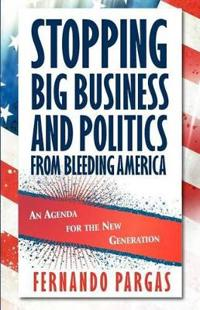 Stopping Big Business and Politics from Bleeding America