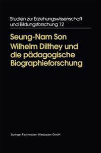 Wilhelm Dilthey Und Die Pädagogische Biographieforschung