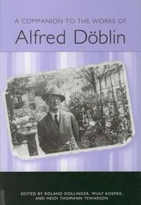 A Companion to the Works of Alfred Diblin