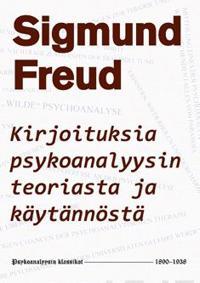 Kirjoituksia psykoanalyysin teoriasta ja käytännöstä 1890-1938
