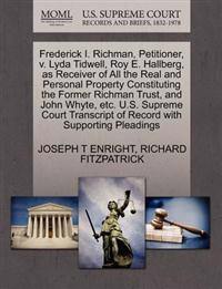 Frederick I. Richman, Petitioner, V. Lyda Tidwell, Roy E. Hallberg, as Receiver of All the Real and Personal Property Constituting the Former Richman Trust, and John Whyte, Etc. U.S. Supreme Court Transcript of Record with Supporting Pleadings