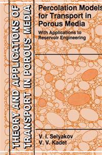 Percolation Models for Transport in Porous Media With Applications to Reservoir Engineering