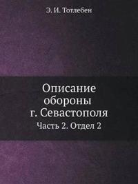 Opisanie Oborony G. Sevastopolya Chast' 2. Otdel 2