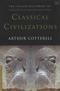 Pimlico Dictionary of Classical Civilizations