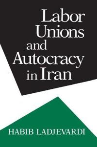 Labor Unions and Autocracy in Iran