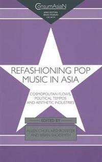 Refashioning Pop Music in Asia