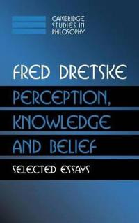 Perception, Knowledge and Belief