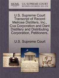 U.S. Supreme Court Transcript of Record Melrose Distillers, Inc., Cva Corporation and Dant Distillery and Distributing Corporation, Petitioners,