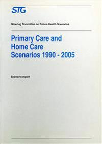 Primary Care & Home Care Scenarios 1990-2005