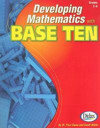 Developing Mathematics with Base Ten, Grades 2-6
